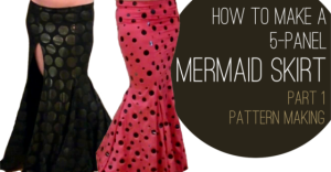 How to Make a Mermaid Skirt Pt 1 Pattern Making