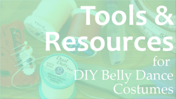 Tools & Resources for DIY Belly Dance Costumes