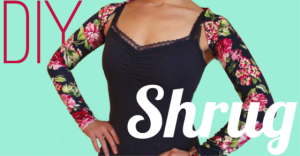 DIY Shrug for Dancers