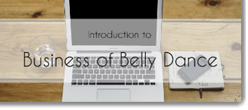 Introduction to Business of Belly Dance